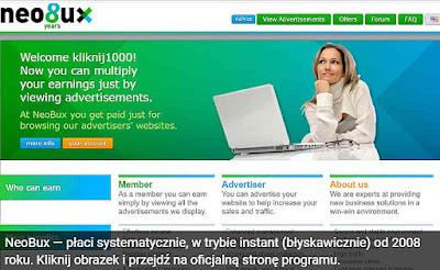 NeoBux — płaci systematycznie, w trybie instant (błyskawicznie) od 2008 roku. Kliknij obrazek i przejdź na oficjalną stronę programu.