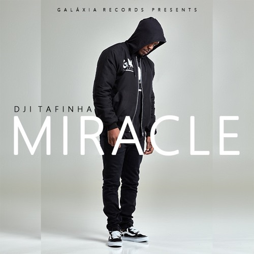 Dji Tafinha - Miracle (R&B) 2018 [Download Mp3]