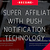 Native Advertising Can Make You A Super Affiliate With Push Notification Technology