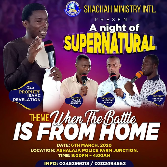 SHACHAH MINISTRY PRESENTS A NIGHT OF SUPERNATURAL