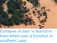 https://sciencythoughts.blogspot.com/2018/07/collapse-of-dam-is-feared-to-have.html