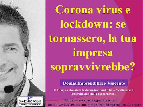 Corona virus e lockdown: se tornassero, la tua impresa sopravvivrebbe?