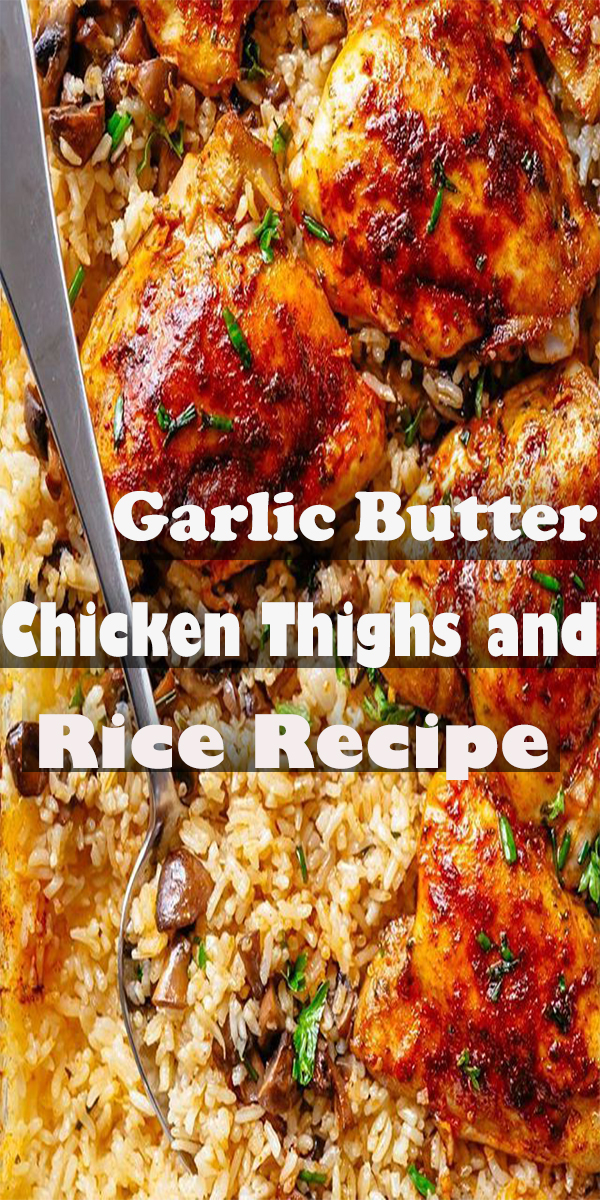Garlic Butter Chicken Thighs and Rice Recipe #Garlic #Butter #Chicken #ThighsandRice #Recipe #GarlicButterChickenThighsandRiceRecipe