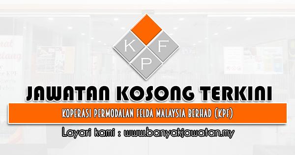 Jawatan Kosong 2021 di Koperasi Permodalan Felda Malaysia Berhad (KPF)
