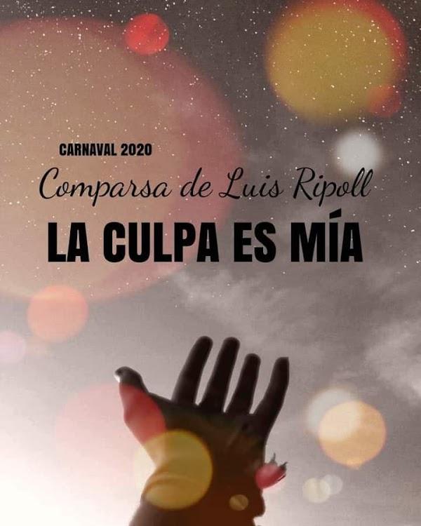 """Nombre de la comparsa de Luis Ripoll Lázaro """"La culpa es mía"""" para el COAC 2020"""