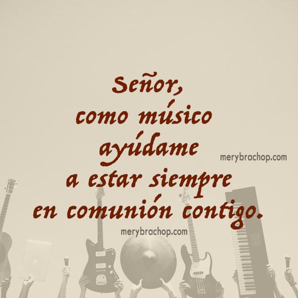 oracion para un musico cristiano imagen cristiana musica