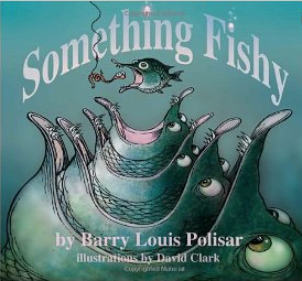 Barry Louis Polisar: Something Fishy l LadyD Books