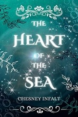 Read Online The Heart of the Sea A Genderswapped Little Mermaid Retelling by Chesney Infalt Book Chapter One Free. Find Hear Best Young Adult Books And Novel For Reading And Download.