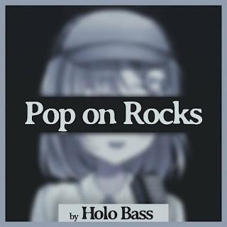 Holo Bass - Pop on Rocks