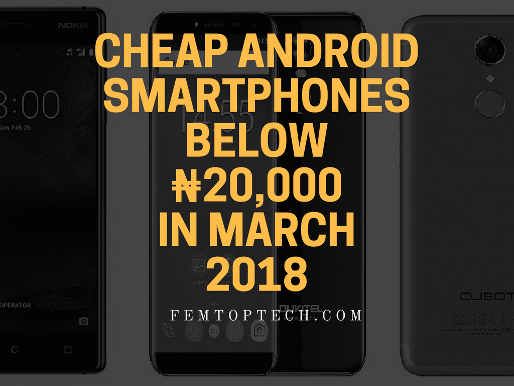 Cheap Android Smartphones Below ₦20,000 In March 2018