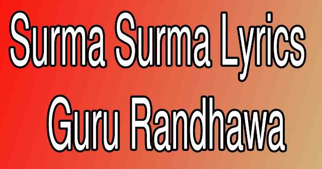 Surma Surma Lyrics – Guru Randhawa