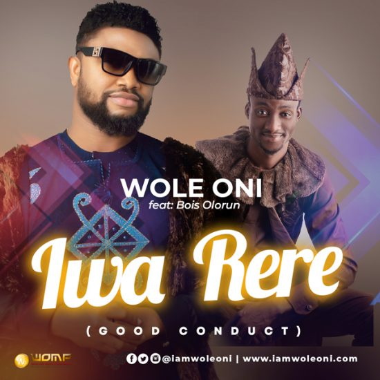 Audio: Wole Oni - Iwa Rere Ft. Bois Olorun