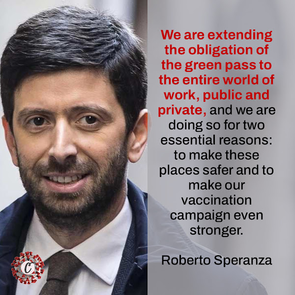 We are extending the obligation of the green pass to the entire world of work, public and private, and we are doing so for two essential reasons: to make these places safer and to make our vaccination campaign even stronger. — Roberto Speranza, Italy's health minister