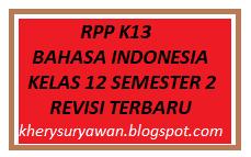File Pendidikan RPP K13 Bahasa Indonesia Kelas XII Semester 2 Revisi 2019