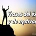 Frases del éxito y de motivación para la vida