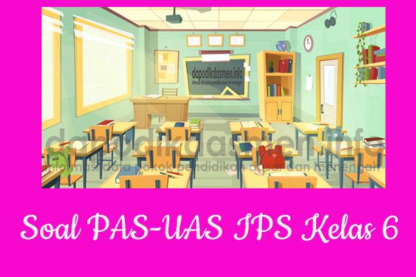Soal UAS/PAS IPS Kurikulum 2013 Kelas 6, Soal dan Kunci Jawaban UAS/PAS IPS Kelas 6 Kurtilas, Contoh Soal PAS (UAS) IPS SD/MI Kelas 6 K13, Soal UAS/PAS IPS SD/MI Lengkap dengan Kunci Jawaban