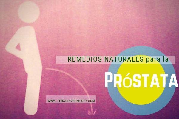 Remedios naturales para la próstata. Para prevenir y aliviar la próstata inflamada