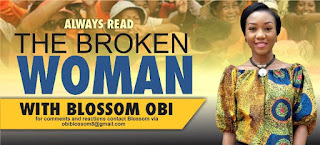 THE BROKEN WOMAN: DELIBERATE MISTAKES By BLOSSOM OBI 2
