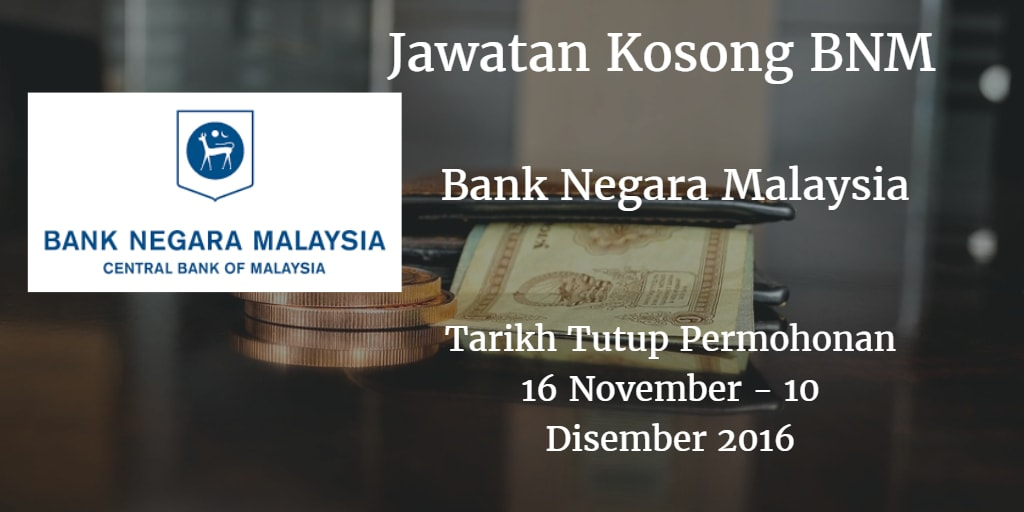 Jawatan Kosong BNM 16 November - 10 Disember 2016