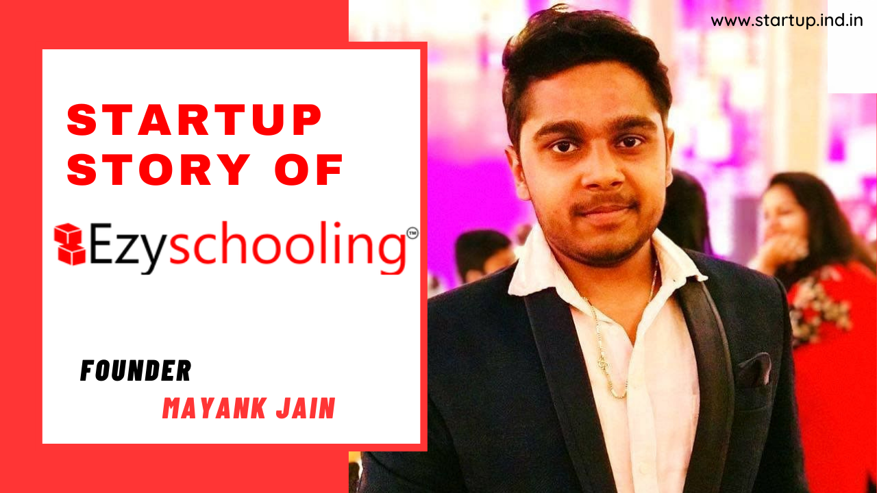 Ezyschooling Startup Story - Founder   Story   Business Model   Growth