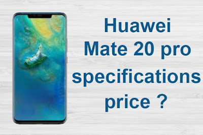 Huawei Mate 20 pro price and specifications Full details