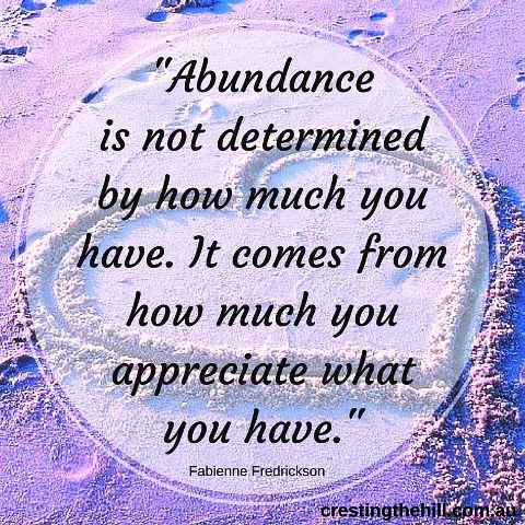 Abundance is not determined by how much you have - it's to do with appreciation for what you have. #quotes