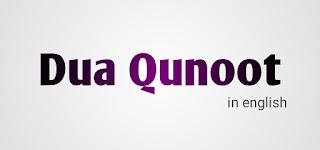 dua qunoot | dua qunoot in english | dua e qunoot translation