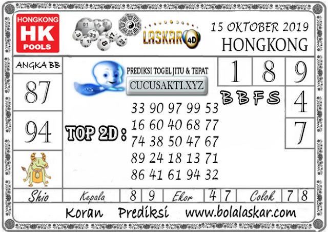 Prediksi Togel HONGKONG LASKAR4D 15 OKTOBER 2019
