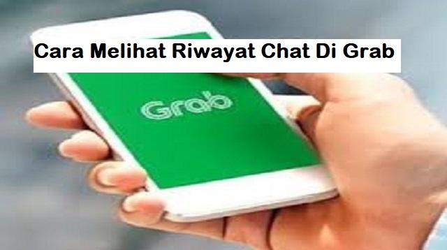 Cara Melihat Riwayat Chat Di Grab