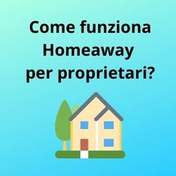 HOMEAWAY COME FUNZIONA PER PROPRIETARI
