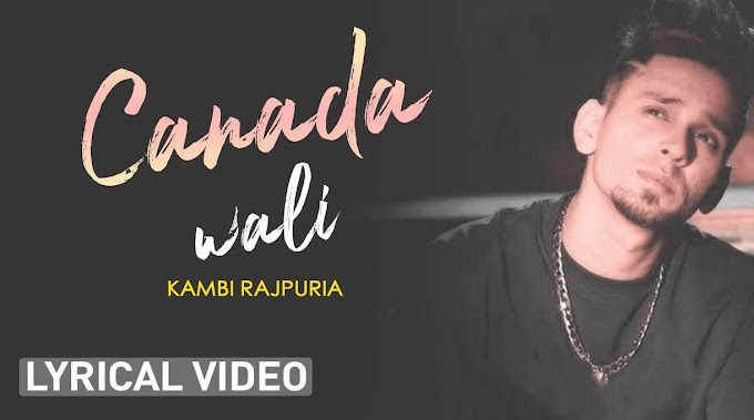 कनाडा वाली (Canada Wali) Lyrics by Kambi punjabi song 2020