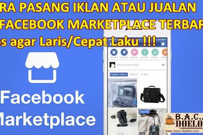 Cara pasang Iklan di Facebook Marketplace Tebaru Update