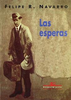 """""""Las esperas"""" - Felipe R. Navarro"""