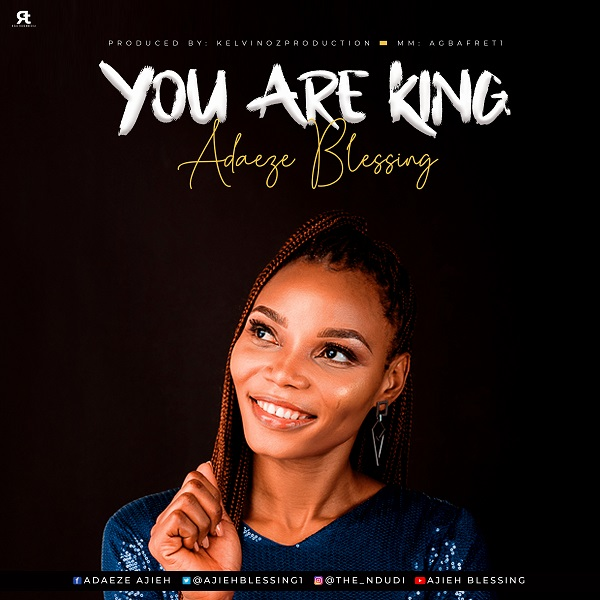[Music] Adaeze Blessing - You Are King