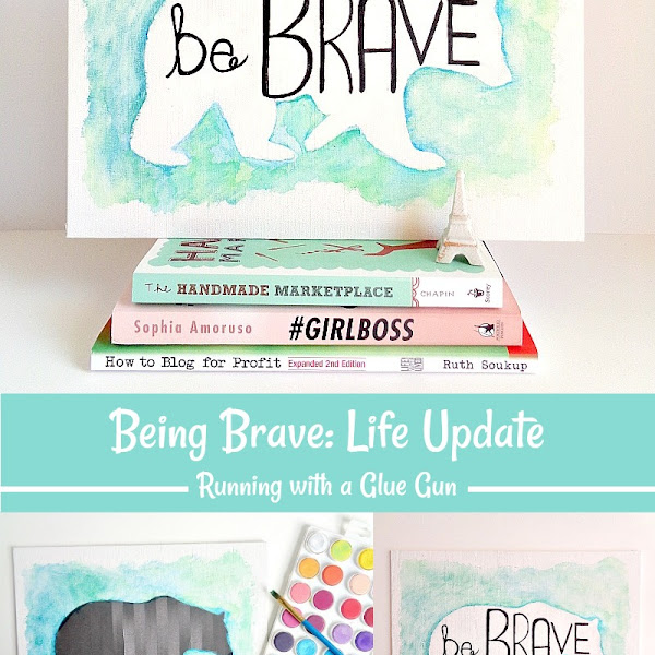 Being Brave: Life Update
