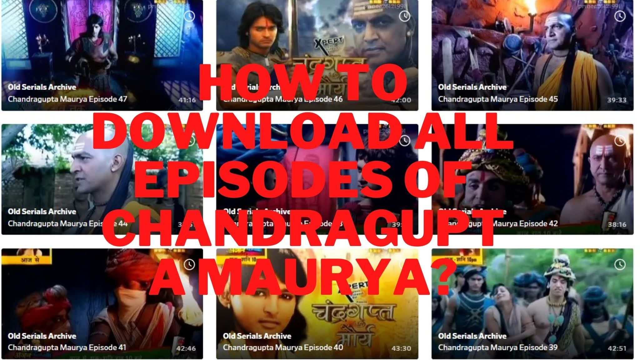 How to download all episodes of Chandragupta Maurya?