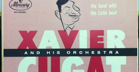 XAVIER CUGAT AND HIS ORCHESTRA THE BAND WITH THE LATIN BEAT
