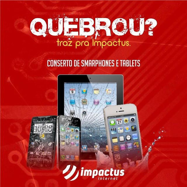 IMPACTUS: CONSERTO DE SMARTPHONES E TABLETS