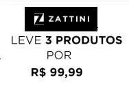 Promoção Zattini 2019 Três Produtos 99 Reais - Aproveite
