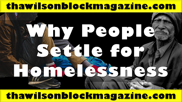 Why People Settle for Homelessness