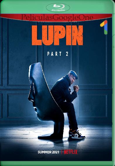 Lupin (2021) Temporada 2 [WEB-DL 1080P] Latino-Frances [Google Drive]