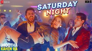 Saturday Night Lyrics - Jhootha Kaahin Ka