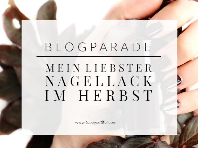 http://www.tobeyoutiful.com/2016/09/blogparade-liebste-herbst-nagellacke-2016.html