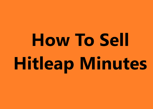 How To Sell Hitleap Minutes