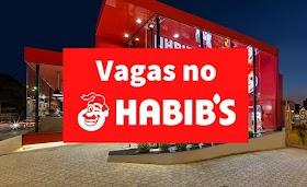 Habib's abre mais de 280 vagas de emprego; oportunidades para diversos cargos