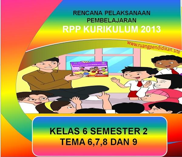 Download RPP 1 Lembar Kelas 6 SD/MI Tema 6,7,8 Dan 9 Kurikulum 2013