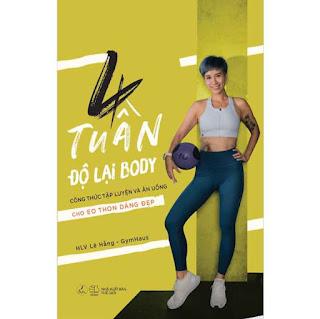 4 Tuần Độ Lại Body - Công Thức Tập Luyện Và Ăn Uống Cho Eo Thon Dáng Đẹp ebook PDF-EPUB-AWZ3-PRC-MOBI