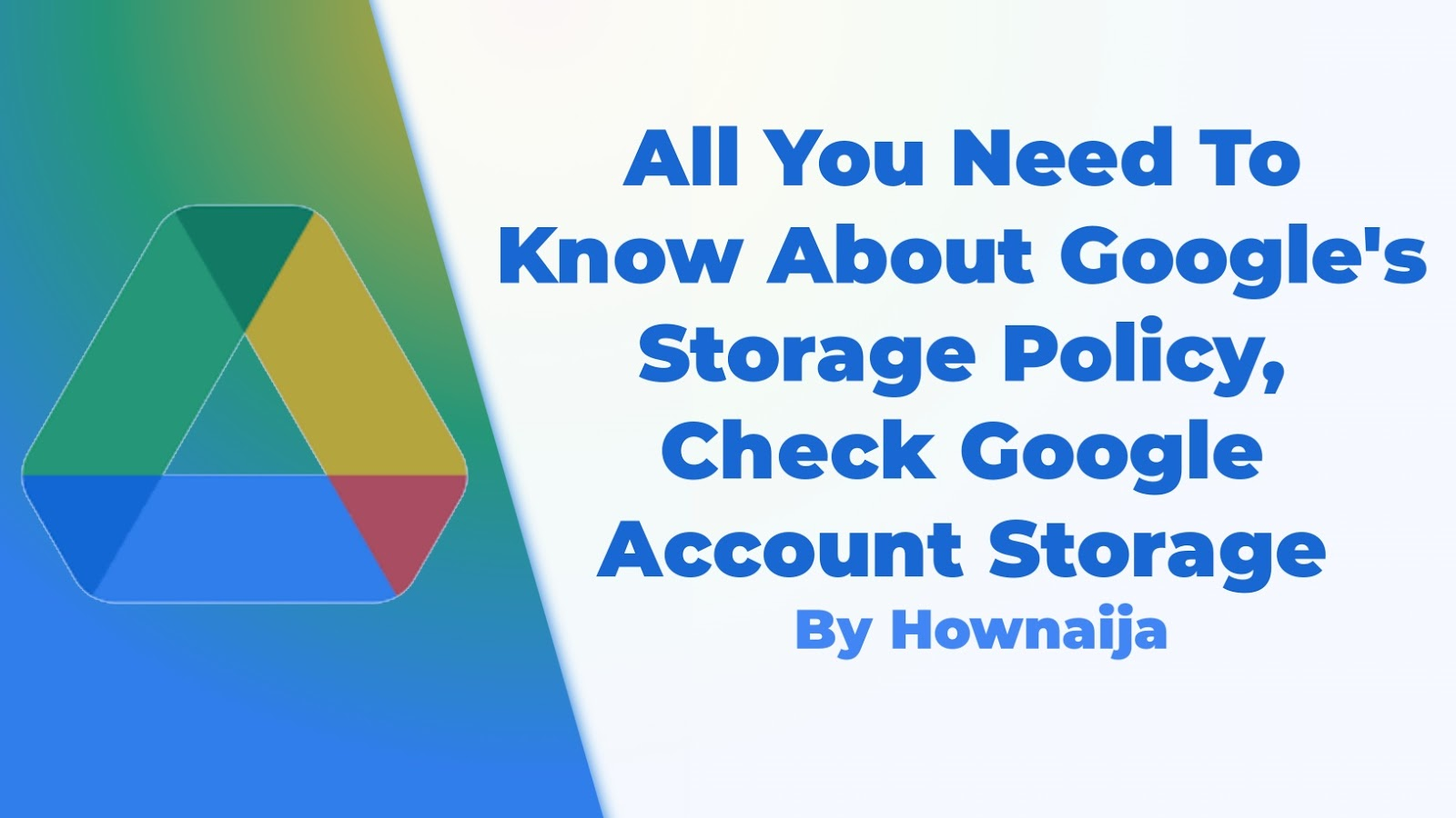 All You Need To Know About Google's Storage Policy, Check Google Account Storage