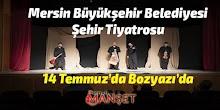 Şehir Tiyatrosu 14 Temmuz'da Bozyazı'da