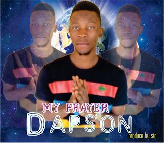 [Music] Dapson—My Prayer